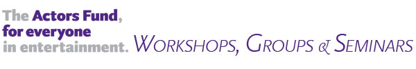 The Actors Fund Workshops, Groups & Seminars